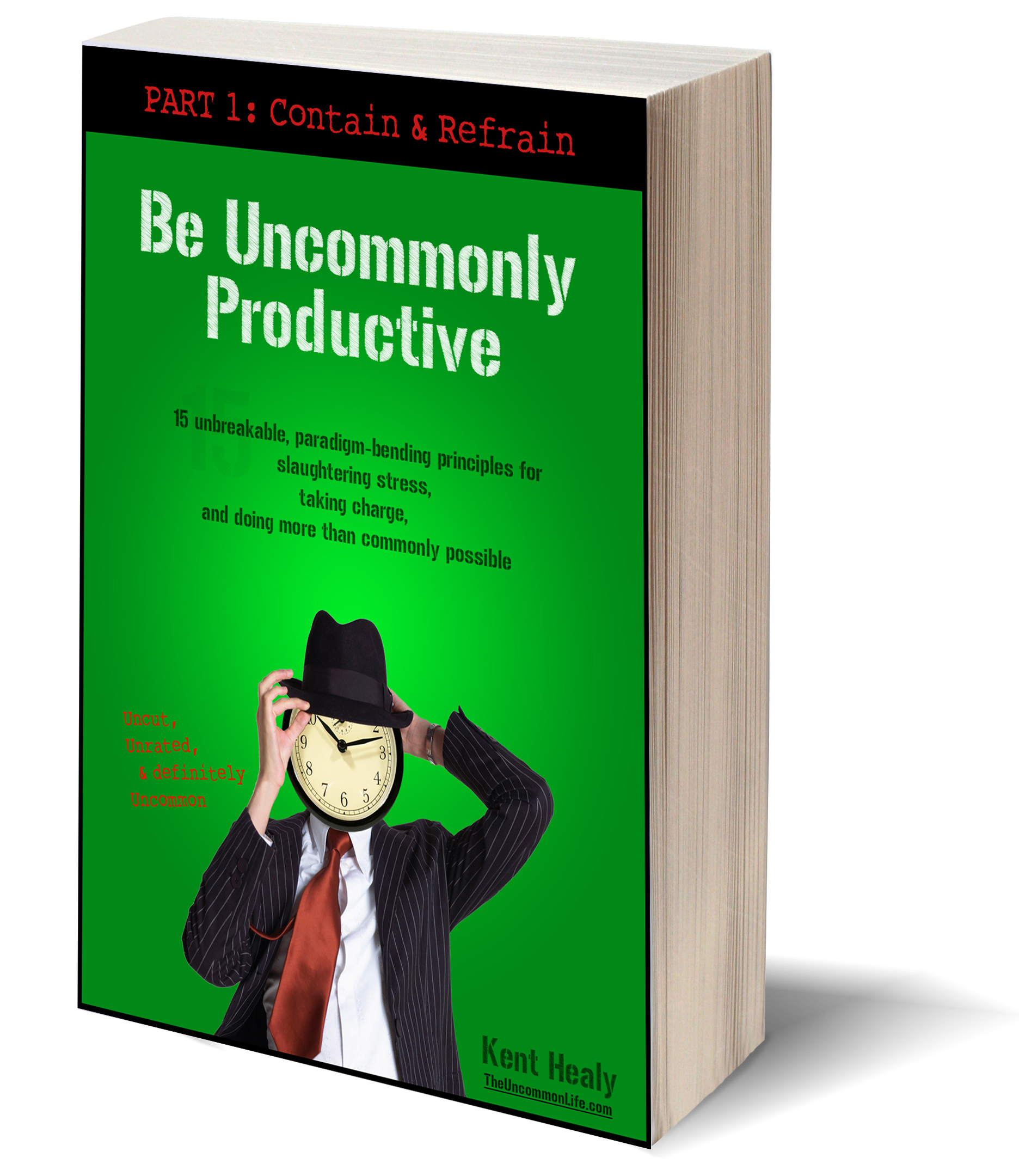 Be Uncommonly Productive